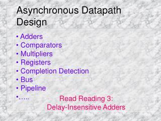 Asynchronous Datapath Design