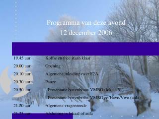 Programma van deze avond 12 december 2006