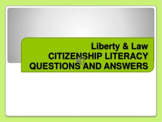 Liberty & Law  CITIZENSHIP LITERACY QUESTIONS AND ANSWERS