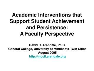 Academic Interventions that Support Student Achievement and Persistence: A Faculty Perspective