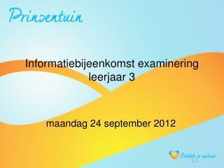 Informatiebijeenkomst examinering  leerjaar 3