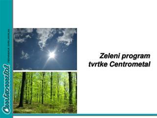 Zeleni program tvrtke  Centrometal