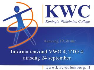 Informatieavond VWO 4, TTO 4 dinsdag 24 september