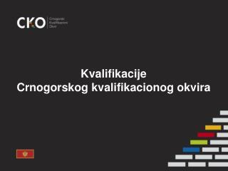 Kvalifikacije Crnogorskog kvalifikacionog okvira