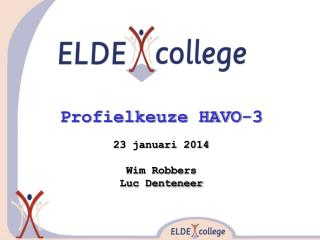 Profielkeuze HAVO-3 23 januari 2014 Wim Robbers Luc Denteneer