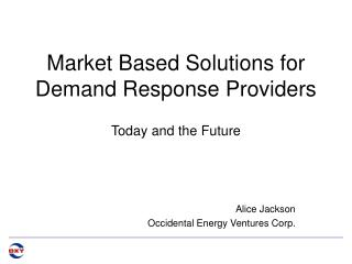 Market Based Solutions for Demand Response Providers