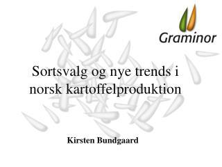 Sortsvalg og nye trends i norsk kartoffelproduktion