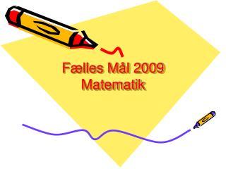 Fælles Mål 2009 Matematik