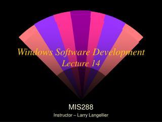 Windows Software Development Lecture 14