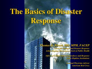 Thomas D. Kirsch, MD, MPH, FACEP Center for Refugee and Disaster Response Johns Hopkins Bloomberg School of Public Healt