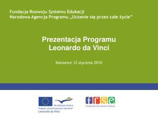 Prezentacja Programu  Leonardo da Vinci Katowice 12 stycznia 2010