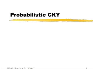 Probabilistic CKY