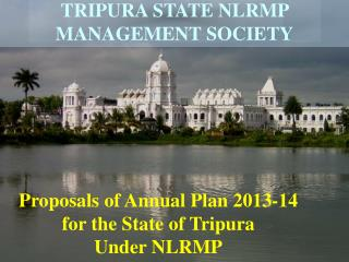 Proposals of Annual Plan 2013-14  for the State of Tripura  Under NLRMP