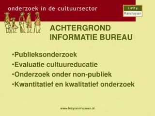 ACHTERGROND INFORMATIE BUREAU