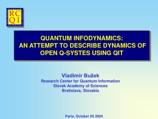 QUANTUM INFODYNAMICS:   A N ATTEMPT TO DESCRIBE DYNAMICS OF OPEN Q-SYSTES USING QIT