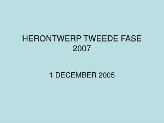 HERONTWERP TWEEDE FASE 2007