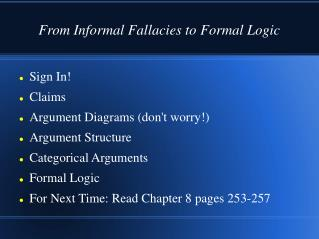 From Informal Fallacies to Formal Logic