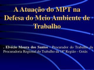 A Atua��o do MPT na Defesa do Meio Ambiente de Trabalho