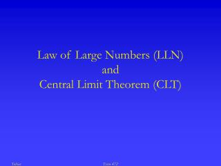 Law of Large Numbers (LLN) and Central Limit Theorem (CLT)