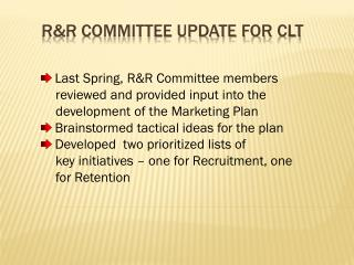 R&R Committee update for  CLt