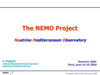 The NEMO Project Ne utrino  M editerranean  O bservatory