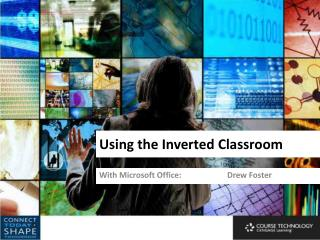 Using the Inverted Classroom