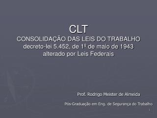 Prof. Rodrigo Meister de Almeida  Pós-Graduação em Eng. de Segurança do Trabalho