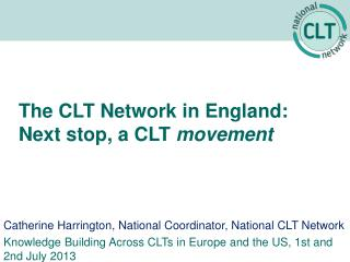 The CLT Network in England: Next stop, a CLT  movement