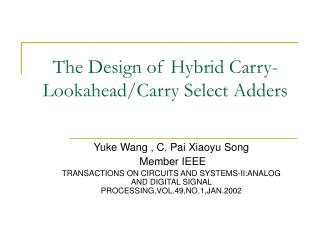 The Design of Hybrid Carry-Lookahead/Carry Select Adders