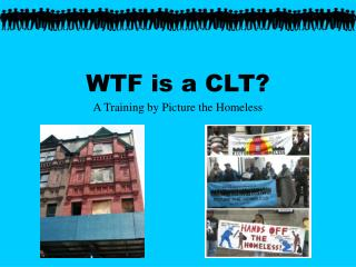 WTF is a CLT?