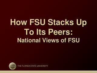How FSU Stacks Up To Its Peers: National Views of FSU