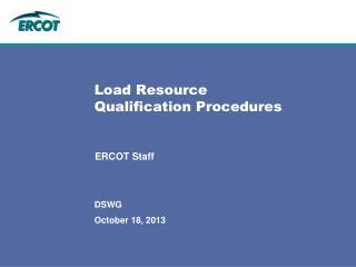 Load Resource  Qualification Procedures