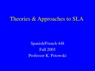 Theories & Approaches to SLA