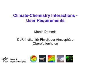 Climate-Chemistry Interactions - User Requirements