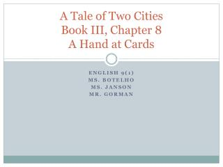 A Tale of Two Cities Book III, Chapter 8 A Hand at Cards
