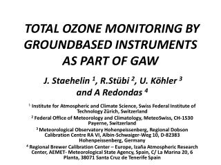 TOTAL OZONE MONITORING BY GROUNDBASED INSTRUMENTS AS PART OF GAW