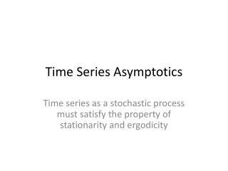 Time Series Asymptotics