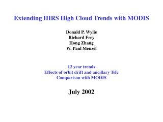 Extending HIRS High Cloud Trends with MODIS  Donald P. Wylie Richard Frey Hong Zhang