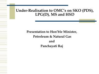 Under-Realisation to OMC's on SKO (PDS), LPG(D), MS and HSD