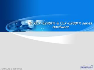 CLX-6240FX & CLX-6200FX series  Hardware