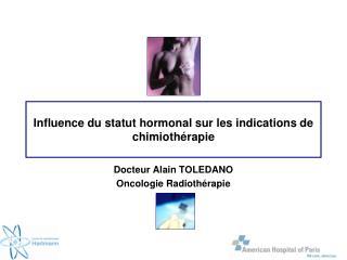Influence du statut hormonal sur les indications de chimiothérapie