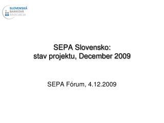 SEPA Slovensko: stav projektu, December 2009