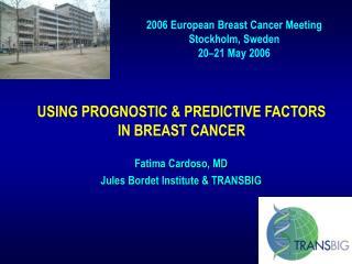USING PROGNOSTIC & PREDICTIVE FACTORS  IN BREAST CANCER