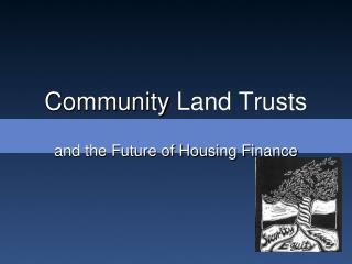 Community  Land Trusts