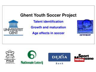 Ghent Youth Soccer Project Talent identification Growth and maturation Age effects in soccer