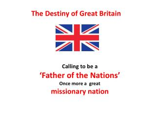Calling to be a  'Father of the Nations' Once more a  great  missionary nation