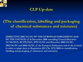 CLP Up-date (The classification, labelling and packaging of chemical substances and mixtures)