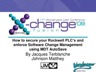 How to secure your Rockwell PLC's and enforce Software Change Management using MDT AutoSave