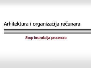 Arhitektura i organizacija računara