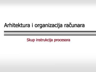 Arhitektura i organizacija ra?unara